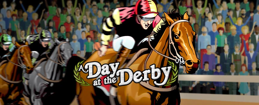 We're off to the races! Arm yourself with a fancy hat, a cold mint julep, a pair of binoculars and prepare to experience the thrill of horseracing in slot form. Bet on the world's finest thoroughbred fillies and mares as they race down the track for a very attractive prize. A Day at the Derby is the 5-reel slot that brings you all the thrills of the racetrack. The brown racehorses are wilds and jockeys give free spins with multipliers. Bet on your favourite filly and watch to see who lands in the money in the game's bonus round. Who knows  you could end up claiming a substantial purse.